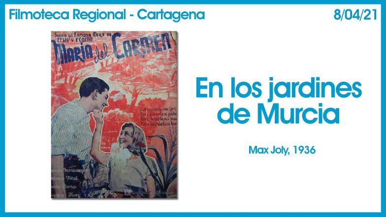 Filmoteca regional En los jardines de Murcia